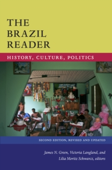 The Brazil Reader : History, Culture, Politics, Paperback / softback Book