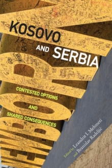 Kosovo and Serbia : Contested Options and Shared Consequences, Hardback Book