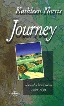 Journey : New and Selected Poems, 1969-1999, Paperback / softback Book