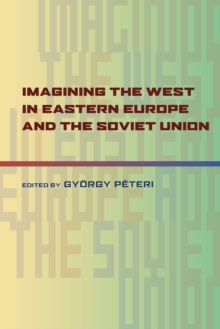 Imagining the West in Eastern Europe and the Soviet Union, Paperback / softback Book