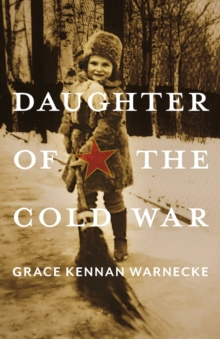 Daughter of the Cold War : A Memoir, Paperback / softback Book