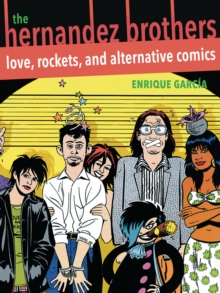 The Hernandez Brothers : Love, Rockets, and Alternative Comics, EPUB eBook