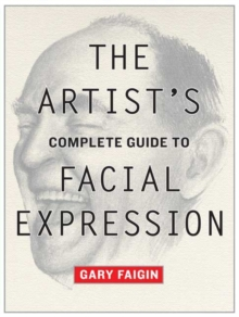 The Artist's Complete Guide To Facial Expression, Paperback / softback Book