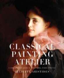 Classical Painting Atelier, Hardback Book