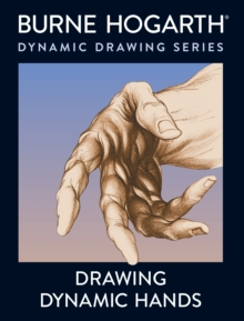 Drawing Dynamic Hands, Paperback Book