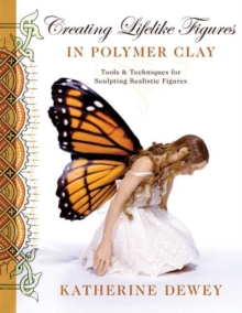 Creating Lifelike Figures in Polymer Clay, Paperback Book