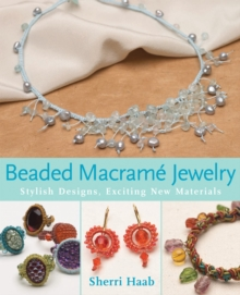 Beaded Macrame Jewellery : Stylish Designs, Exciting New Materials, Paperback / softback Book