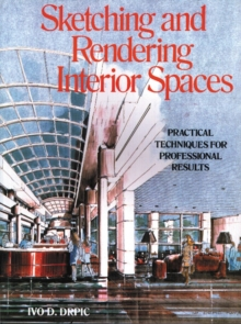 Sketching And Rendering Of Interior Spaces, Paperback Book