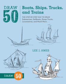 Draw 50 Boats, Ships, Trucks, And Trains, Paperback / softback Book