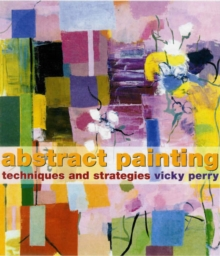 Abstract Painting : Concepts and Techniques, Paperback Book