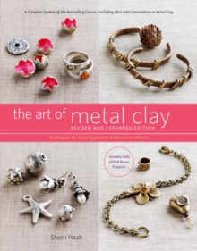 The Art of Metal Clay : Techniques for Creating Jewelry and Decorative Objects, Mixed media product Book