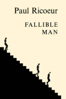 Fallible Man : Philosophy of the Will, Paperback / softback Book
