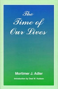 The Time of Our Lives : The Ethics of Common Sense, Hardback Book