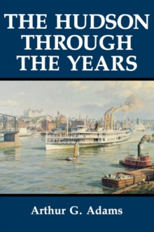 The Hudson Through the Years, Hardback Book