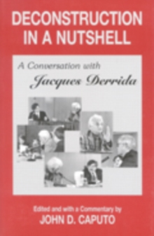 Deconstruction in a Nutshell : A Conversation with Jacques Derrida, Paperback Book