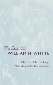 The Essential William H. Whyte, Hardback Book