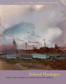Political Theologies : Public Religions in a Post-secular World, Hardback Book