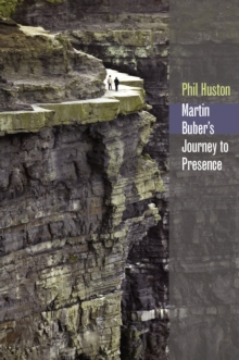 Martin Buber's Journey to Presence, Hardback Book