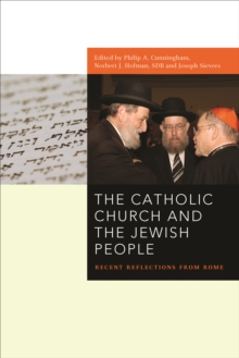 The Catholic Church and the Jewish People : Recent Reflections from Rome, Hardback Book