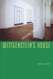 Wittgenstein's House : Language, Space, and Architecture, Paperback Book