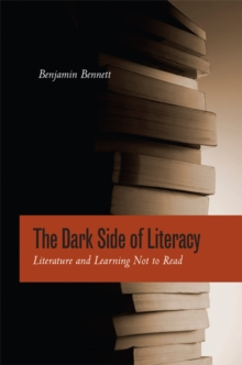 The Dark Side of Literacy : Literature and Learning Not to Read, Hardback Book
