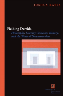 Fielding Derrida : Philosophy, Literary Criticism, History, and the Work of Deconstruction, Hardback Book