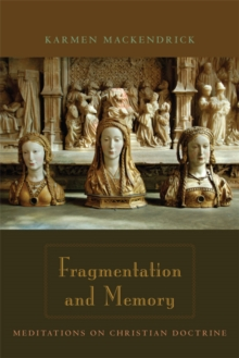 Fragmentation and Memory : Meditations on Christian Doctrine, Hardback Book