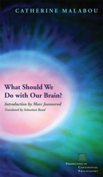 What Should We Do with Our Brain?, Hardback Book