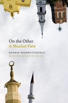 On the Other : A Muslim View, Hardback Book