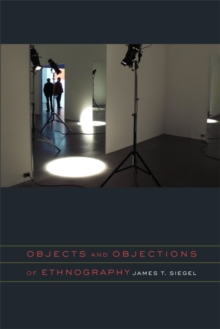 Objects and Objections of Ethnography, Paperback / softback Book