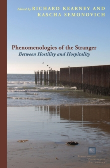 Phenomenologies of the Stranger : Between Hostility and Hospitality, Paperback Book