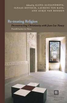 Re-treating Religion : Deconstructing Christianity with Jean-Luc Nancy, Hardback Book