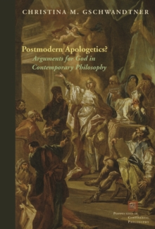 Postmodern Apologetics? : Arguments for God in Contemporary Philosophy, Hardback Book