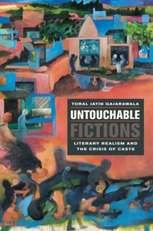 Untouchable Fictions : Literary Realism and the Crisis of Caste, Hardback Book