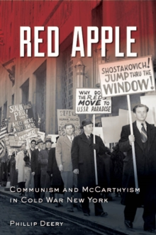 Red Apple : Communism and McCarthyism in Cold War New York, Hardback Book