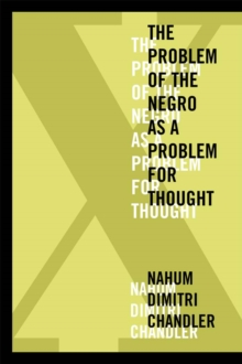 X-The Problem of the Negro as a Problem for Thought, Hardback Book