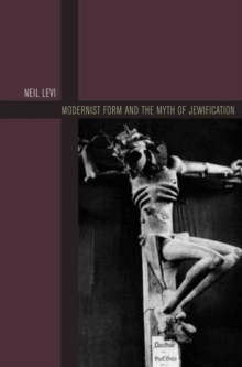 Modernist Form and the Myth of Jewification, Hardback Book
