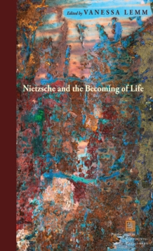 Nietzsche and the Becoming of Life, Hardback Book