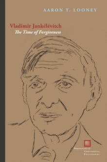 Vladimir Jankelevitch : The Time of Forgiveness, Hardback Book