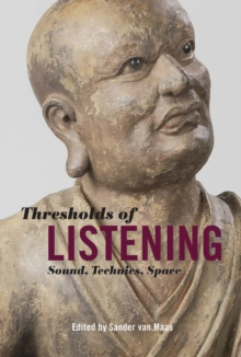 Thresholds of Listening : Sound, Technics, Space, Hardback Book