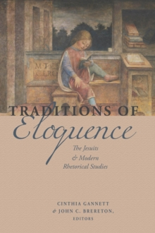 Traditions of Eloquence : The Jesuits and Modern Rhetorical Studies, Hardback Book