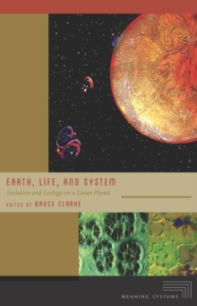 Earth, Life, and System : Evolution and Ecology on a Gaian Planet, Hardback Book