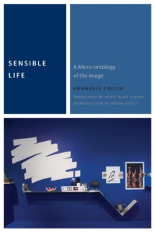 Sensible Life : A Micro-ontology of the Image, Paperback Book