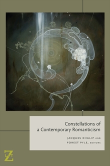 Constellations of a Contemporary Romanticism, Paperback / softback Book