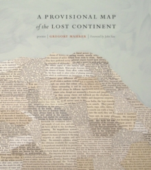 A Provisional Map of the Lost Continent : Poems, Paperback / softback Book