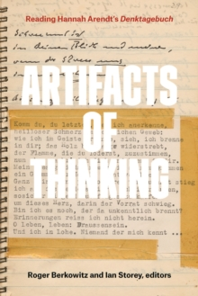 Artifacts of Thinking : Reading Hannah Arendt's Denktagebuch, Hardback Book