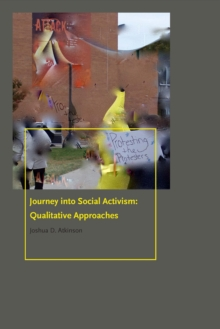 Journey into Social Activism : Qualitative Approaches, Hardback Book