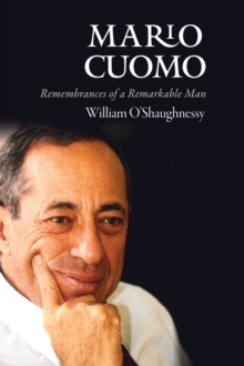 Mario Cuomo : Remembrances of a Remarkable Man, Hardback Book