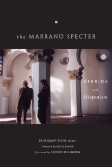 The Marrano Specter : Derrida and Hispanism, Paperback / softback Book