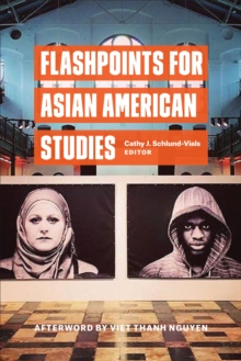 Flashpoints for Asian American Studies, Hardback Book